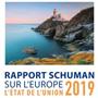 LE RAPPORT SCHUMAN SUR L'EUROPE, L'ETAT DE L'UNION 2019