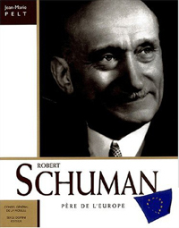 """Robert Schuman, The Father of Europe"" Jean Marie PELT Publisher: Serge Domini Work available in English and German - robert-schuman-pere-de-leurope"