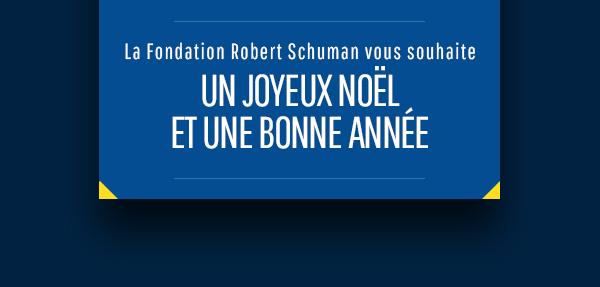 La Fondation Robert Schuman vous souhaite un Joyeux Noël et une Bonne Année